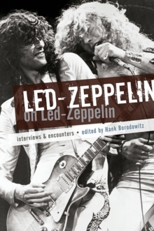 Led Zeppelin on Led Zeppelin : Interviews & Encounters, Paperback