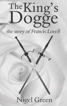 The King's Dogge : The Story of Francis Lovell, Paperback