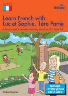Learn French with Luc Et Sophie : A Story Based Scheme for Teaching French at KS2 Years 3-4 Part 1, Mixed media product
