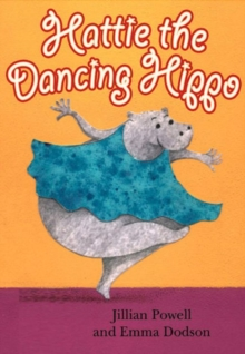 Hattie the Dancing Hippo, Paperback