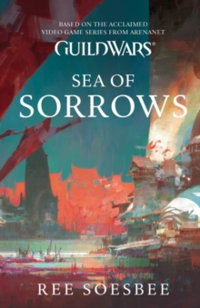 Guild Wars : Sea of Sorrows, Paperback Book