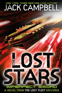 The Lost Stars - Imperfect Sword : A Novel in the Lost Fleet Universe Book 3, Paperback