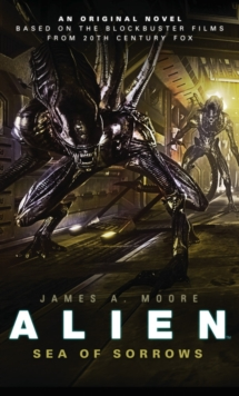 Alien : Sea of Sorrows Bk. 2, Paperback Book