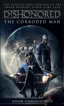 Dishonored - The Corroded Man, Paperback