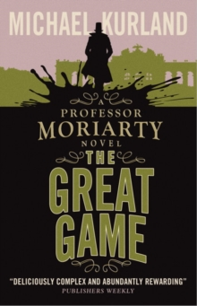The Great Game : A Professor Moriarty Novel, Paperback Book