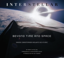 Interstellar : Beyond Time and Space: Inside Christopher Nolan's Sci-Fi Epic, Hardback