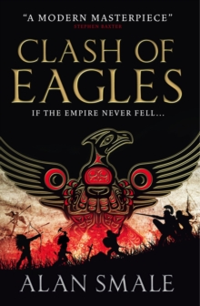 Clash of Eagles : The Hesperian Trilogy  No. 1, Paperback Book