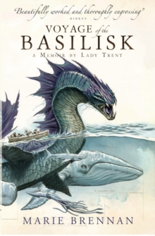 Voyage of the Basilisk : A Memoir by Lady Trent (a Natural History of Dragons 3), Paperback
