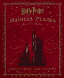 Harry Potter: Magical Places from the Films, Hardback