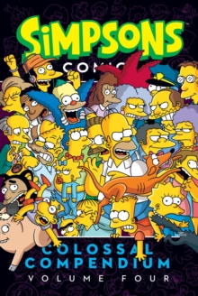 Simpsons Comics- Colossal Compendium : Volume 4, Paperback Book