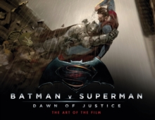Batman v Superman: Dawn of Justice : The Art of the Film, Hardback