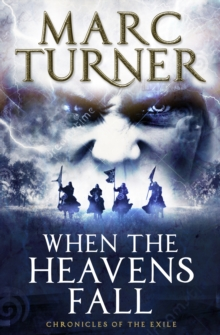 When the Heavens Fall (The Chronicles of the Exile No. 1), Paperback