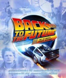 Back to the Future the Ultimate Visual History, Hardback