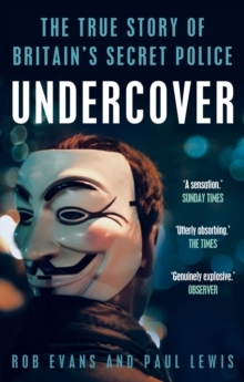 Undercover : The True Story of Britain's Secret Police, Paperback