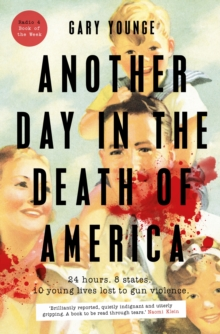 Another Day in the Death of America, Hardback