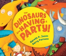 The Dinosaurs are Having a Party!, Hardback