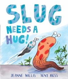 Slug Needs a Hug, Hardback