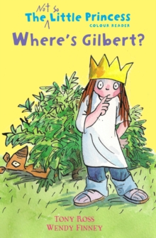 Where's Gilbert? (the Not So Little Princess), Paperback