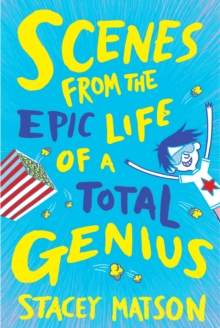 Scenes from the Epic Life of a Total Genius, Paperback