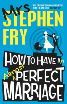 How to Have an Almost Perfect Marriage, Paperback