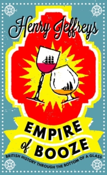 Empire of Booze, Hardback Book