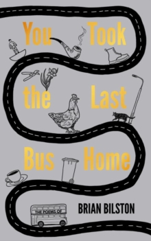 You Took the Last Bus Home : The Poems of Brian Bilston, Hardback