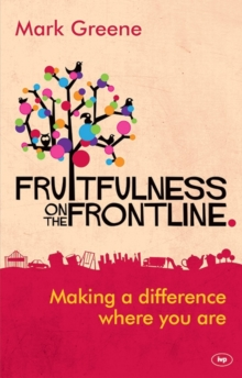 Fruitfulness on the Frontline : Making a Difference Where You Are, Paperback