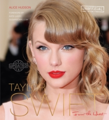 Taylor Swift : From the Heart, Hardback Book