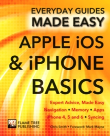 Apple iOS & iPhone Basics : Expert Advice, Made Easy, Paperback
