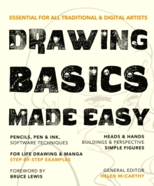 Drawing Basics Made Easy : Essential for All Traditional & Digital Artists, Paperback