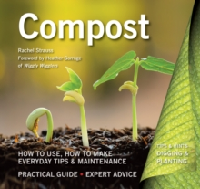Compost : How to Use, How to Make, Everyday Tips, Paperback