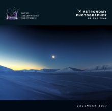 Royal Observatory Greenwich - Astronomy Photographer of the Year Wall Calendar 2017, Calendar