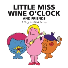 Little Miss Wine O'Clock and Friends : A Very Unofficial Parody, Paperback