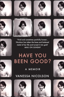 Have You Been Good? : A Memoir, Paperback