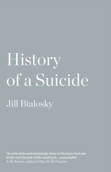 History of a Suicide : My Sister's Unfinished Life, Paperback Book