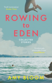 Rowing to Eden : Collected Stories, Paperback