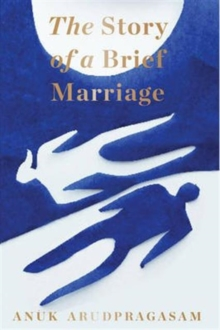 The Story of a Brief Marriage, Hardback Book