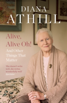 Alive, Alive Oh! : And Other Things That Matter, Paperback Book