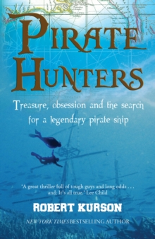 Pirate Hunters : Treasure, Obsession and the Search for a Legendary Pirate Ship, Paperback