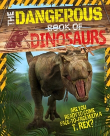 The Dangerous Book of Dinosaurs, Paperback