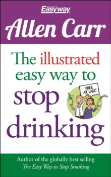 Allen Carr: the Illustrated Easyway to Stop Drinking, Paperback