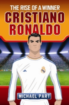 Cristiano Ronaldo : The Rise of a Winner, Paperback