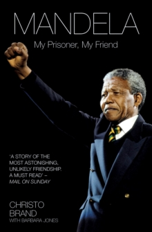 Mandela : My Prisoner, My Friend, Paperback Book