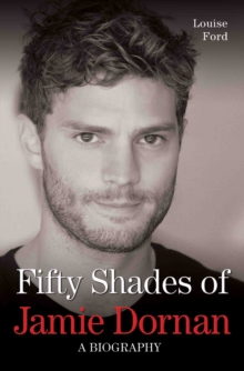 Fifty Shades of Jamie Dornan : The Biography, Paperback