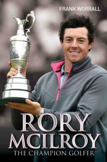 Rory Mcllroy : The Champion Golfer, Paperback