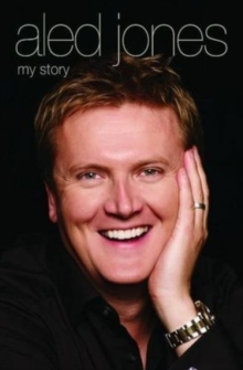 Aled Jones : My Story, Paperback Book