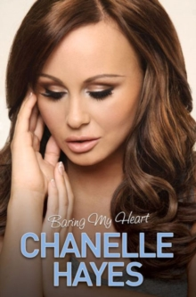 Chanelle Hayes : Baring My Heart, Paperback Book