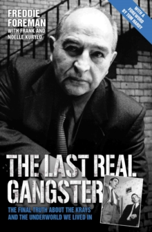 The Last Real Gangster : The Final Truth About the Krays and the Underworld We Lived in, Hardback