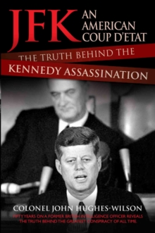 JFK - An American Coup D'etat : The Truth Behind the Kennedy Assassination, Paperback