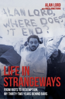 Life in Strangeways : From Riots to Redemption, My Thirty-Two Years Behind Bars, Paperback Book